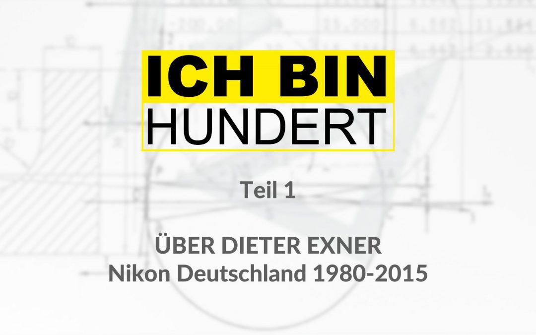 ICH BIN HUNDERT – wir feiern 100 Jahre Nikon